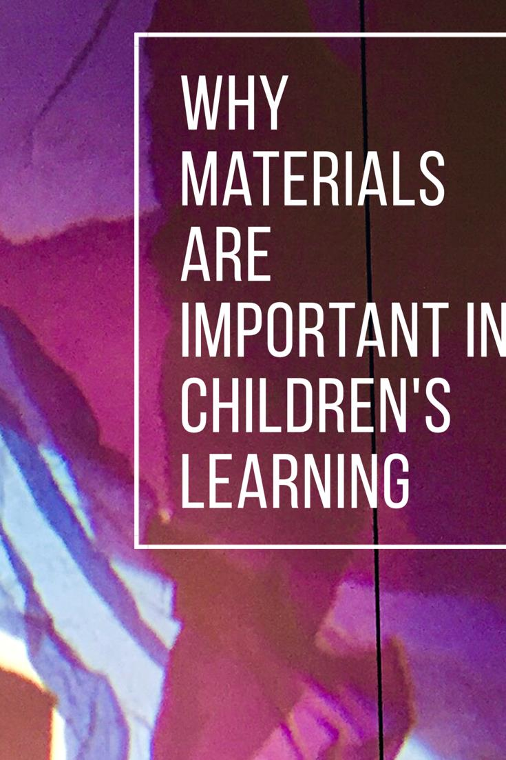 Why materials are important in children's learning www.louisapenfold.com