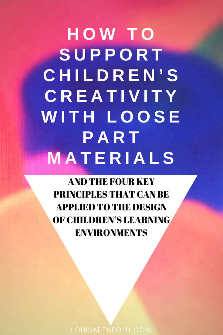 Loose parts and children's creative learning www.louisapenfold.com